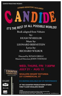 Candide: Operetta with music by Leonard Bernstein, based on the novella by Voltaire.