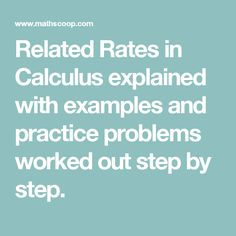 Related Rates in Calculus explained with examples and practice problems worked out step by step.