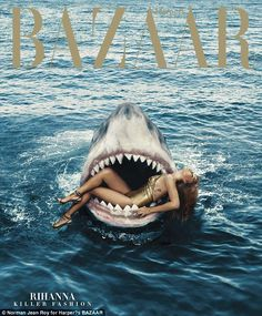 Cover - Best Cover Magazine  - Brave girl: In a new photo shoot for Harper's Bazaar magazine Rihanna sits i...   Best Cover Magazine :     – Picture :     – Description  Brave girl: In a new photo shoot for Harper's Bazaar magazine Rihanna sits in the jaws of a fake great white shark  -Read More –