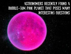 For those of you who love the color pink, you might enjoy a recent discovery in the world of astronomy. NASA scientists have discovered a gas giant planet Astronomy Facts, Space And Astronomy, Cosmos, Gas Giant, Space Facts, Recent Discoveries, Was Ist Pinterest, Shocking Facts, Wtf Fun Facts