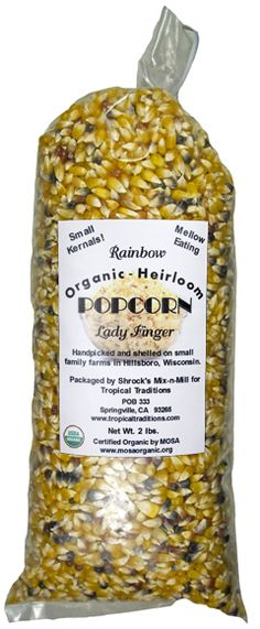 Organic NON-GMO POPCORN (!) from Tropical Traditions. You know how hard it is to find Non-GMO Corn??  Organic Heirloom Popcorn