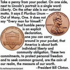 E Pluribus Unum... who knew a penny could be such an enormous symbol of what we are; what we should be.