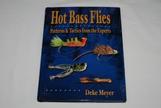 Hot Bass Flies Patterns and Tactics from the Experts