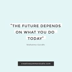 The future depends on what you do today. Quotes, inspirational quotes, motivational quotes.