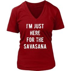 I'm just here for the savasana Yoga T Shirt - District Unisex Shirt / Black / S | Unique tees, hoodies, tank tops  - 1