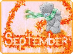 Goodbye August Hello September by Hello September Images, September Baby, September Pictures, Free Printable Calendar Templates, Printable Calendar 2020, Printables, Tatty Teddy, Teddy Bear Quotes, Ted Bear