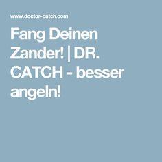 Fang Deinen Zander! | DR. CATCH - besser angeln!