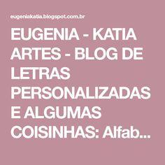 EUGENIA - KATIA ARTES - BLOG DE LETRAS PERSONALIZADAS E ALGUMAS COISINHAS: Alfabeto toy sotory