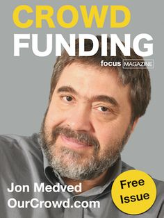 Issue 7 Jon Medved from OurCrowd discusses crowdfunding Focus Magazine, Reading