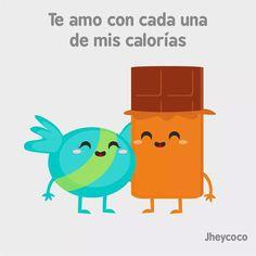 Te amo con cada una de las mis calorías