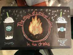 """The magic of a midnight bonfire in two drinks."" The fourth (and best so far) chalk art sign this newbie barista has drawn. #starbucks #coffee #love #frappuccino #latte #tea #yummy #gift"