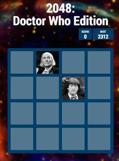 2048: Doctor Who Edition. I've only  managed to get up to McGann! Warning: extremely addicting!