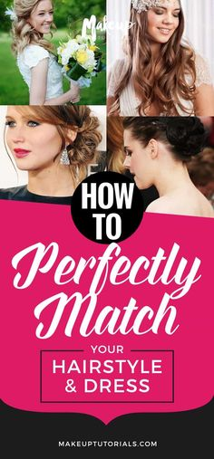 How To Match Your Hairstyle To Your Dress | Makeup Tutorials