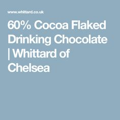 60% Cocoa Flaked Drinking Chocolate | Whittard of Chelsea