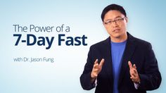 The Power of a 7–Day Fast – Dr. Jason Fung