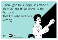 "Lol soooooo us! We always say ""Google"" it!"
