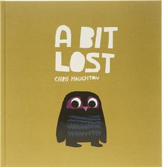 A bit lost. Chris Haughton.