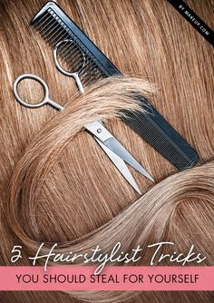 5 Hairstylist Tricks You Should Steal for Yourself