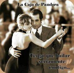 Tengo que bailar seriamente contigo...