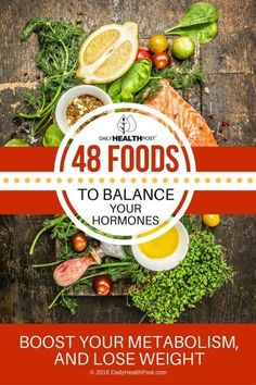 48 Foods Balance Your Hormones, Boost Your Metabolism Lose Weight