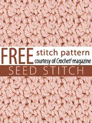 Seed Stitch Pattern.  Download here, courtesy of www.crochetmagazine.com.