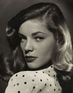 "Lauren Bacall. ""You do know how to whistle, dontcha? You just put your lips together...and blow."""
