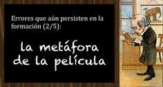 Errores que aún persisten en la formación (2/5): la metáfora de la película http://www.jesusalcoba.com/2015/09/29/errores-que-aun-persisten-en-la-formacion-25-la-metafora-de-la-pelicula/