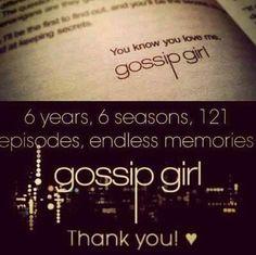 Six years, six seasons, 121 episodes, endless memories. Thank you! <3 Gossip Girl
