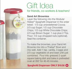 Tupperware Sand Art Brownies, PERFECT gift for Teachers, neighbors, friends. Delicious brownie mix first, then a spaghetti dispenser that they will have for life! Jar Gifts, Food Gifts, Brownie Mix Recipes, Tupperware Consultant, Tupperware Recipes, Sand Art, White Chocolate Chips, Unsweetened Cocoa, Homemade Gifts