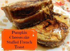 Pumpkin Cheesecake Stuffed French Toast..AMAZING!!!