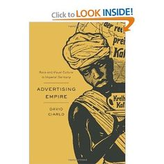 Advertising Empire: Race and Visual Culture in Imperial Germany (Harvard Historical Studies): David Ciarlo: 9780674050068: Amazon.com: Books