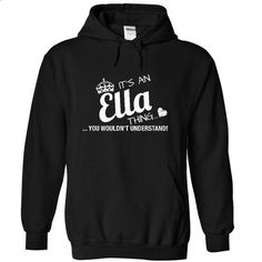 Its An Ella Thing - You Wouldnt Understand - #cool sweater #sweater nails. MORE INFO => https://www.sunfrog.com/LifeStyle/Its-An-Ella-Thing--You-Wouldnt-Understand-6423-Black-16508371-Hoodie.html?68278