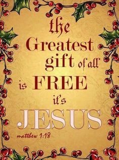 Jesus - The Greatest Gift of all is Free.It's Jesus. It cost Him everything because He sooooo loved the world, me included. Christmas Jesus, Christmas Quotes, Merry Christmas, Christmas Blessings, Christian Christmas, Christmas Pictures, Christmas Messages, Winter Christmas, Christmas Scripture