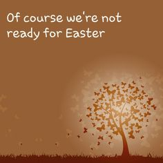 """""""Of course we're not ready for Easter""""   Of course we're not ready for Easter   ..... to get the full story, click the link and the """"Like"""" button. ;-)   http://www.lostandtired.com/2014/04/19/of-course-were-not-ready-for-easter/  #Autism #Family #SPD #SpecialNeedsParenting"""