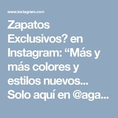 """Zapatos Exclusivos💁 en Instagram: """"Más y más colores y estilos nuevos... Solo aquí en @agatashoes  Precio 💰60.000  Tallas 34 - 40 ✔️✔️INFO SOLO WHATSAPP 3044871896 ✔️"""""""