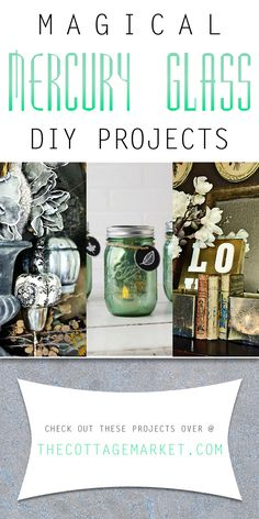 Magical Mercury Glass DIY Projects - The Cottage Market