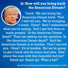 Funny: This is what you hear from Donald Trump on his rallies and mostly on answering questions on debates. Donald Trump on how he will bring back the American Dream. Caricatures, Trump Quotes, Essay Writing, That Way, The Book, Just In Case, I Laughed, Donald Trump, At Least