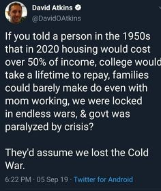 "Ironically, it's due to capitalism's tendency to allow those who already have a lot of money to ""earn"" more money off the labor of others and then hoard it. And, you know, the Cold War was all about protecting capitalism A Silent Voice, Social Justice, Thought Provoking, In This World, Equality, Things To Think About, Wisdom, Thoughts, Humor"