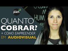 Festival Path: Quanto Cobrar pelo Seu Trabalho/Projeto em Audiovisual? by Câmera Na Mão Brasil