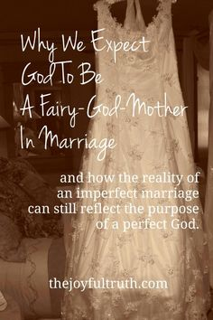 How the reality of an imperfect marriage can still reflect the purpose of a perfect God.