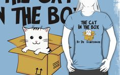 The Cat In The Box By Dr Schrodinger T Shirt | Schrödinger's cat meets The Cat In The Hat. Cute parody design. | Dr Seuss Parody Tee Shirt | Kawaii Cat | Buy at http://www.redbubble.com/people/bitsnbobs/works/16043129-the-cat-in-the-box-by-dr-schrodinger-t-shirt