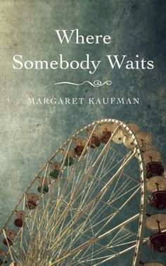 Where Somebody Waits-4 Stars :)