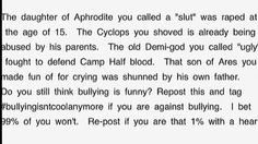 Repost against bullying! And sorry I know this isn't funny but its about Percy Jackson and this is my PJ board so yeah