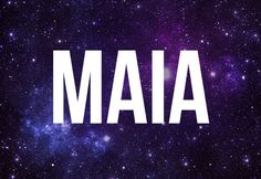 Based in Greek mythology – Maia was the source of Spring, creating the month of May. Cute Names, Dog Names, Celestial Baby Names, Lash Names, Sky Gazing, Baby Hacks, Baby Tips, Space Theme, Names With Meaning