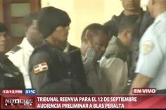Tribunal reenvía para el 12 de septiembre audiencia preliminar Contra Blas Peralta