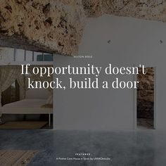 "#Yatzerquoteoftheday ""If opportunity doesn't knock, build a door"" #MiltonBerle. Featured: A Pristine Cave House in Spain by UMMOestudio, photo by David Vico. #Córdoba #Spain⠀ ⠀"