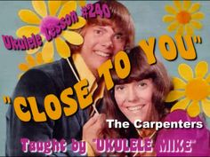 CLOSE TO YOU by the Carpenters - Ukulele video tutorial by Ukulele Mike Lynch