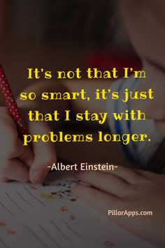 It's not that I'm so smart. it's just that I stay with problems longer_ #alberteinsteinsmartquote #alberteinsteinproblemsolvingquote #einsteinproblemquote #alberteinsteinquotesproblemsolving #alberteinsteinyoucannotsolveaproblem #einsteinquoteaboutproblemsolving #einsteinquotesolveaproblemfromthelevel #alberteinsteinsolvingproblemquote Albert Einstein Thoughts, Scientist Albert Einstein, Albert Einstein Quotes, Hi Quotes, Need Quotes, Smart Quotes, Problem Quotes, Nobel Prize In Physics, Philosophy Of Science