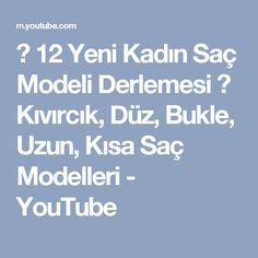 ❤ 12 Yeni Kadın Saç Modeli Derlemesi ❀ Kıvırcık, Düz, Bukle, Uzun, Kısa Saç Modelleri - YouTube