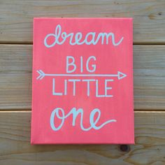 Dream Big Little One Quote Custom Canvas by theStudioSerendipity
